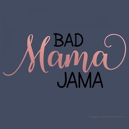 Bad Mama Jama Shirts