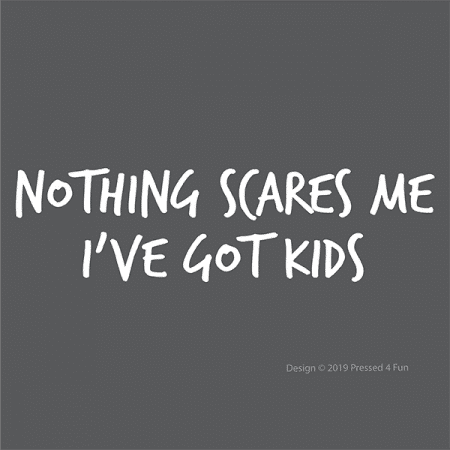 Nothing Scares Me Shirts Design