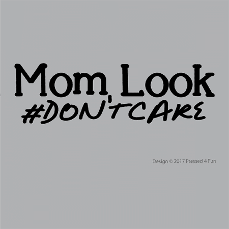 Mom Look Shirts Design