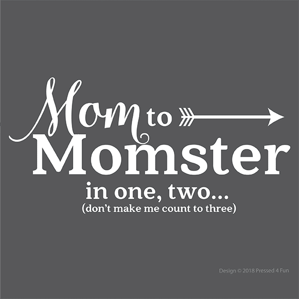 Mom to Momster Shirts Design