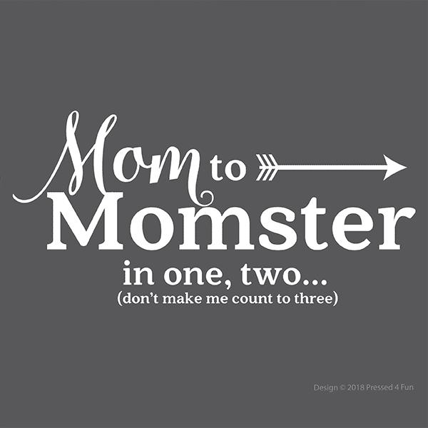 Mom to Momster Shirts Design
