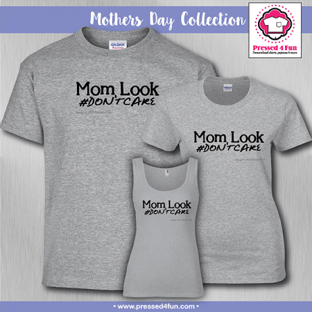 Mom Look Shirts - Mother's Day