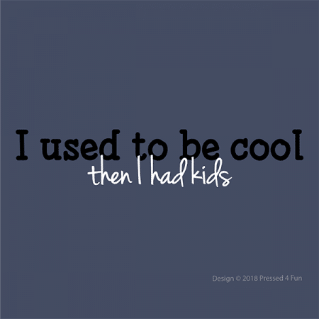 Used to Be Cool Shirts Design