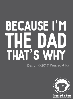 Because I'm the Dad Shirts