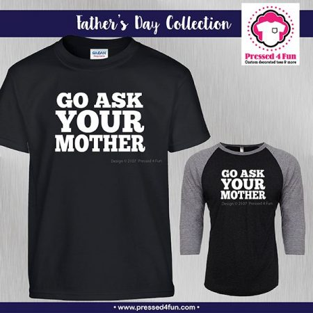 Go Ask Your Mother Shirts