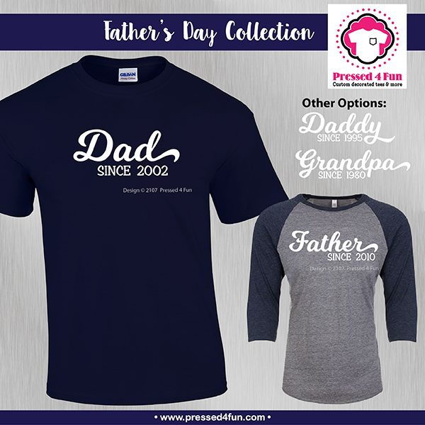 Dad Since Shirts
