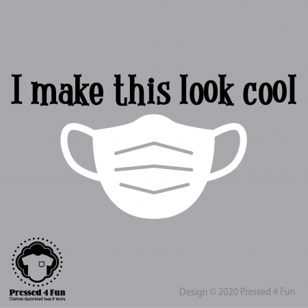 Make This Look Cool Shirts Design