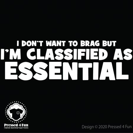 Classified As Essential Shirts Design
