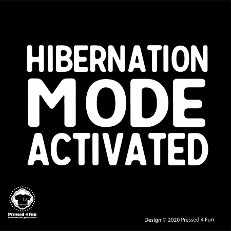 Hibernation Mode Shirts Design