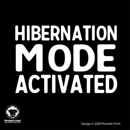 Hibernation Mode Shirts Design