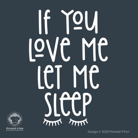 Let Me Sleep Shirts Design