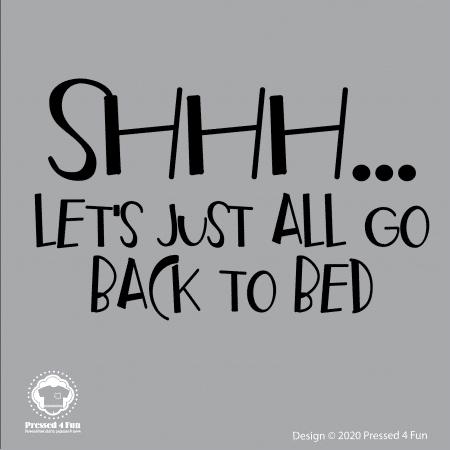 Let's Go Back to Bed Shirts Design