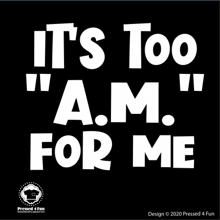 Too AM Shirts Design