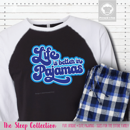 Life Is Better In Pajamas Raglans Single