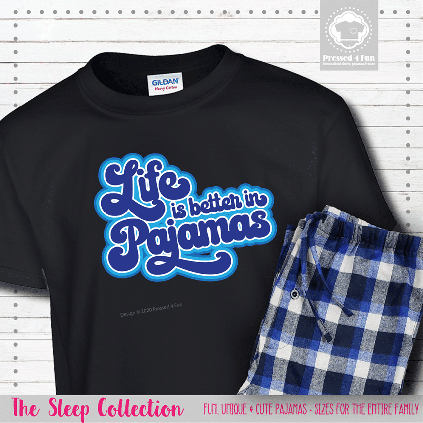 Life Is Better In Pajamas Short Sleeve Single
