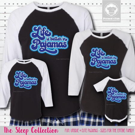 Life Is Better In Pajamas Raglans